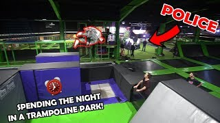 OVERNIGHT IN A TRAMPOLINE PARK *POLICE CAME*