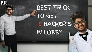 BEST TRICK TO GET ZERO HACKERS IN LOBBY || PUBG MOBILE HIGHLIGHTS!