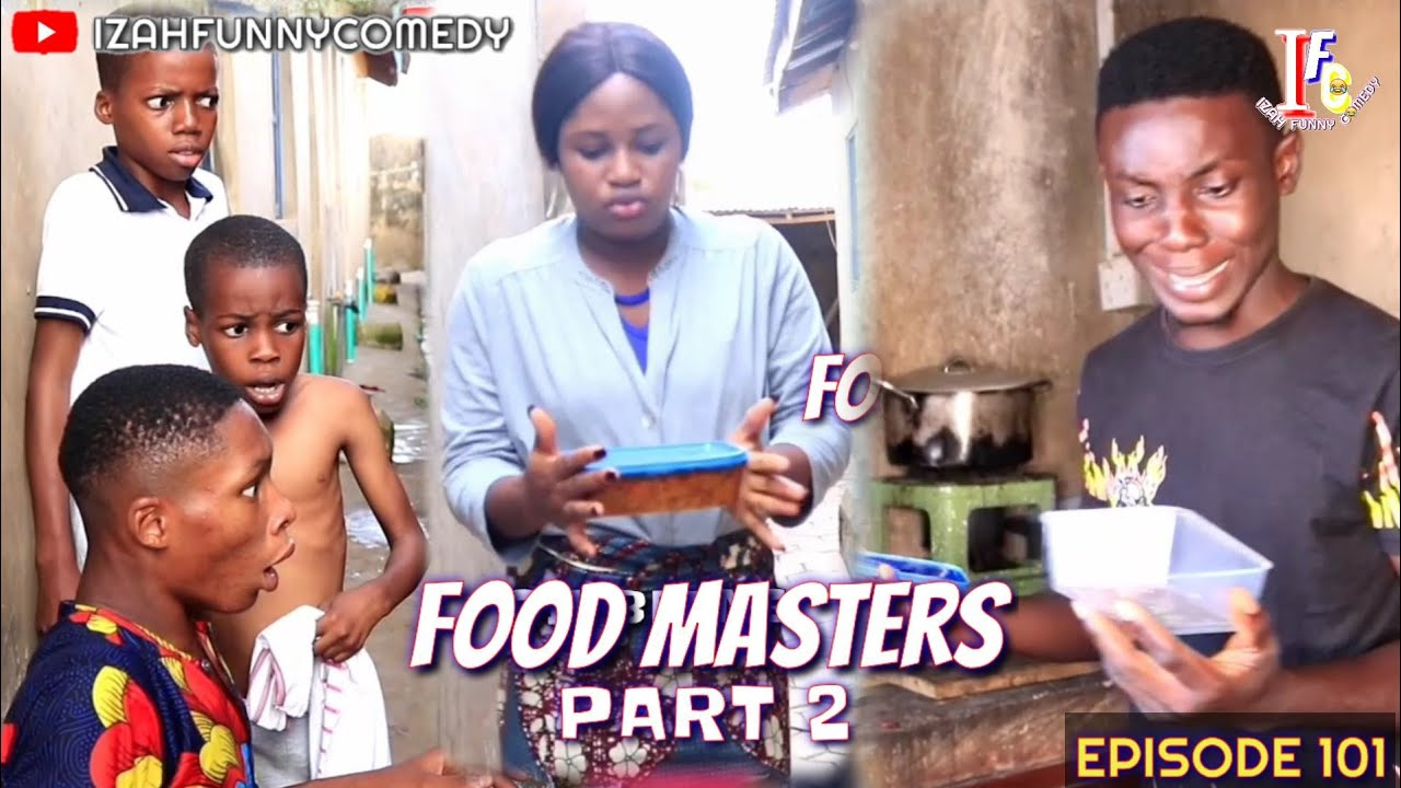 THE FOOD MASTERS Part 2 (Mark Angel Comedy) (Izah Funny Comedy) (Episode 101)
