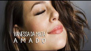 Baixar Amado Vanessa da Mata Trilha Sonora Felizes Para Sempre? (Lyrics Video)HD