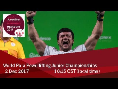 Word Para Powerlifting Junior Championships | Mexico City 2017