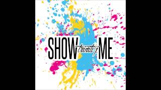 Triniti J - Show Me Remix (Kid Ink Ft. Chris Brown)