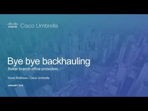 Bye Bye Backhauling: better branch office protection