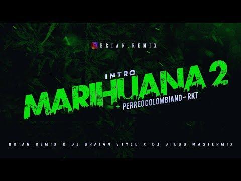 INTRO MARIHUANA 2 VS PERREO COLOMBIANO - RKT - BRIAN REMIX  ✘ DJ BRAIAN STYLE ✘ DJ DIEGO MASTERMIX