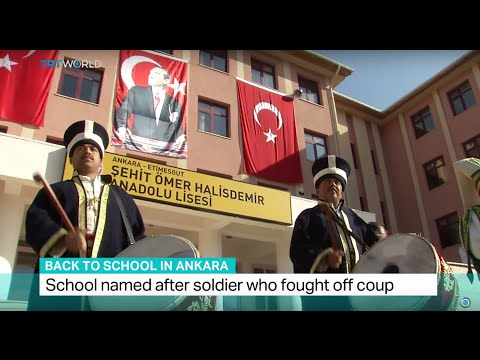 Back To School In Ankara: School named after soldier who fought off coup