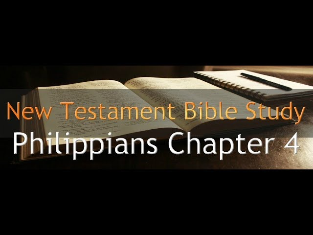 Philippians Chapter 4 - Reading Through The Holy Bible