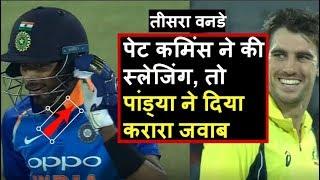 India Vs Australia 3rd ODI: Pat Cummins Sledging on Hardik Pandya in 3rd ODI | Headlines Sports