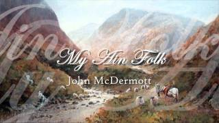 John McDermott - My Ain Folk