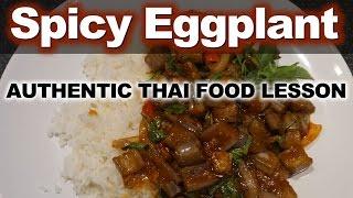 Authentic Thai Recipe for Spicy Stir-fried Eggplant | พัดพริกเผามะเขือยาว | Pad Prik Pao Ma Kua