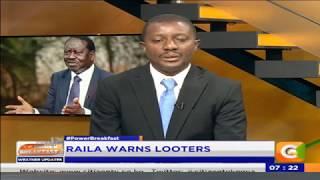 Power Breakfast: Raila Warns looters