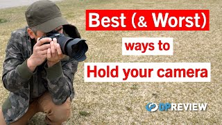 The Best & Woŗst Ways To Hold Your Camera