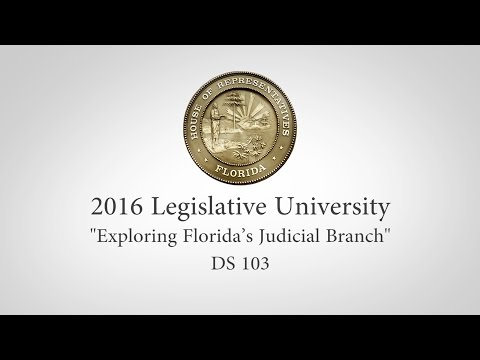 "Legislative University - ""Exploring Florida's Judicial Branch"""
