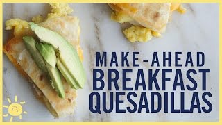 EAT   Breakfast Quesadilla (Make Ahead and Freeze Recipe)