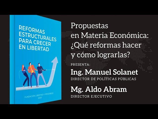 Propuestas Económicas de Libertad y Progreso, por Manuel Solanet y Aldo Abram