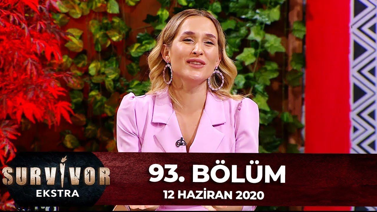 Survivor Ekstra 92.Bölüm   11 Haziran 2020
