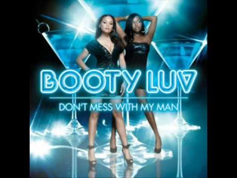 Booty Luv - Don't Mess With My Man