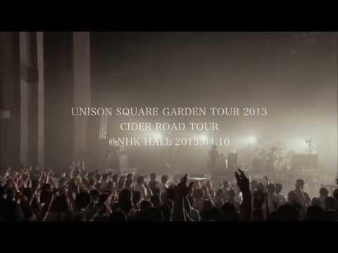 「UNISON SQUARE GARDEN TOUR 2013 CIDER ROAD TOUR @ NHK HALL 2013.04.10」トレーラー