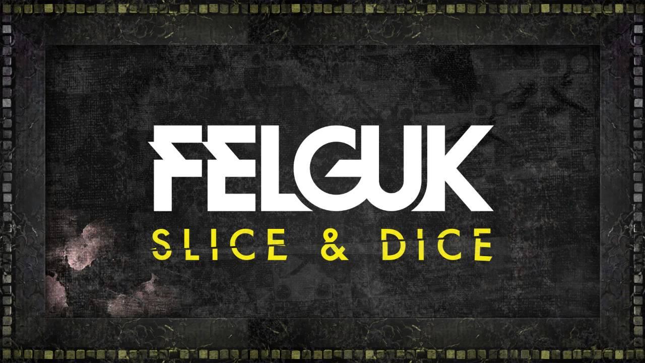 Felguk Slice Dice Ep Slice Dice Youtube