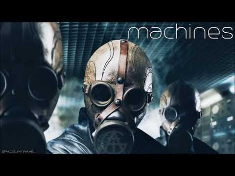 All Good Things -  Machines
