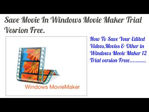 How To Save Movie/Video In Windows Movie Maker Trial Version.:)