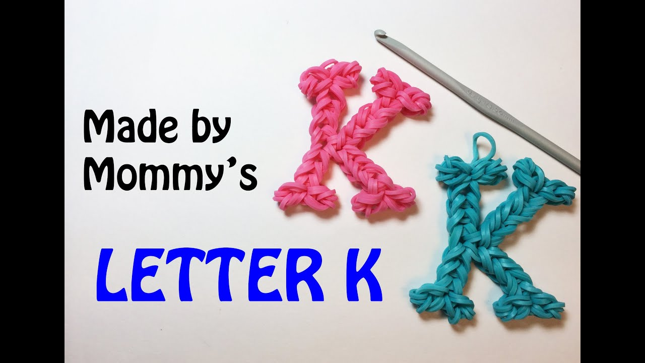 Rainbow Loom Bands Letter K Charm Using Just A Crochet Hook Youtube