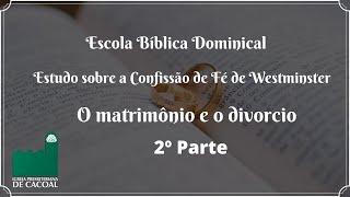 EBD - O matrimônio e o divorcio - 2ª Parte