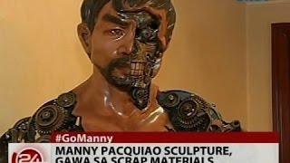 24 Oras: Manny Pacquaio sculpture, gawa sa scrap materials