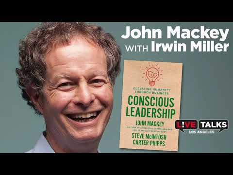 John Mackey , CEO of Whole Foods Market in conversation with Irwin Miller at Live Talks Los Angeles