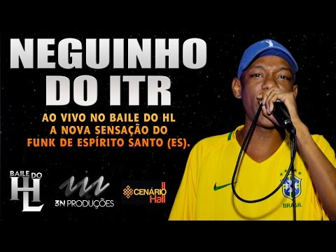 Neguinho do ITR - Gravado ao vivo no Baile do DJ HL  - Vídeo Especial (18 Anos)