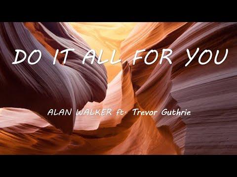 alan-walker---do-it-all-for-you-(ft.-trevor-guthrie)-(-lyrics-)