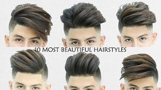 TOP 10 MOST BEAUTIFUL HAIRCUT & HAIRSTYLE FOR GUYS !