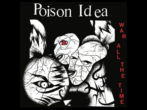 Poison Idea - War All The Time (Full Album) HQ