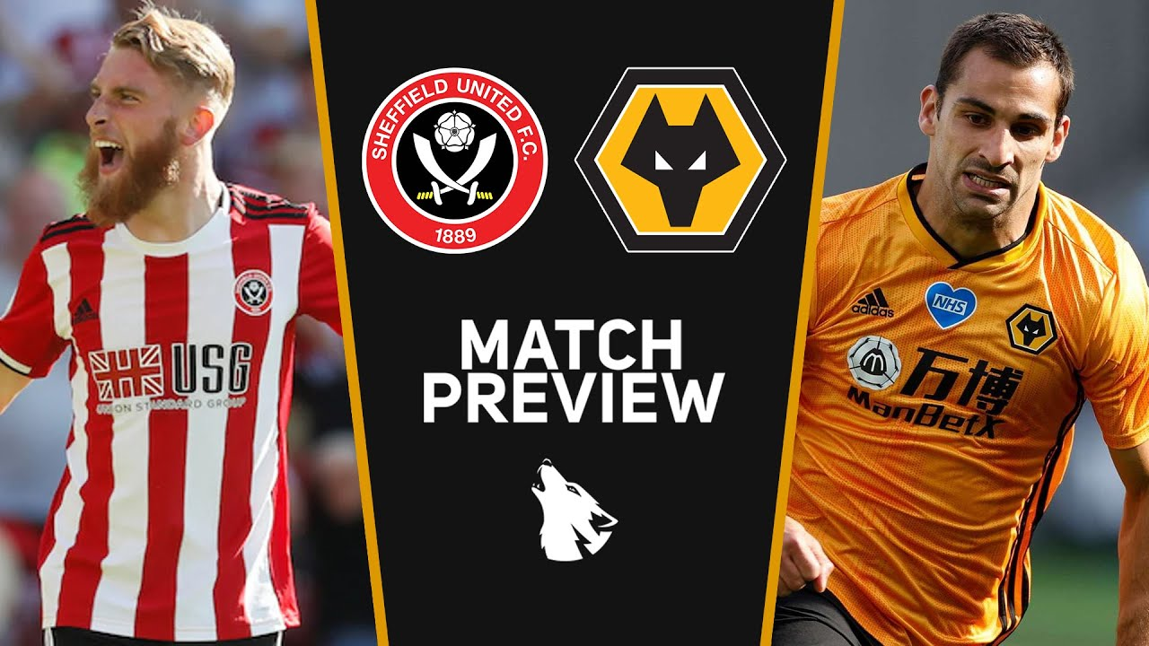 Sheffield United Vs Wolves Match Preview Youtube