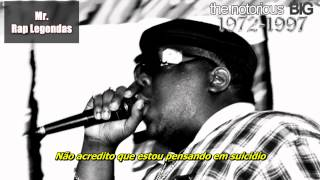 The Notorious B.I.G - Suicidal Thoughts (Legendado)