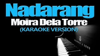 NADARANG - Moira Dela Torre (KARAOKE VERSION)