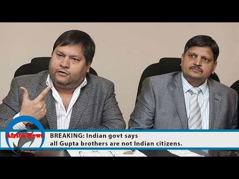 BREAKING: Indian govt says all Gupta brothers are not Indian citizens.