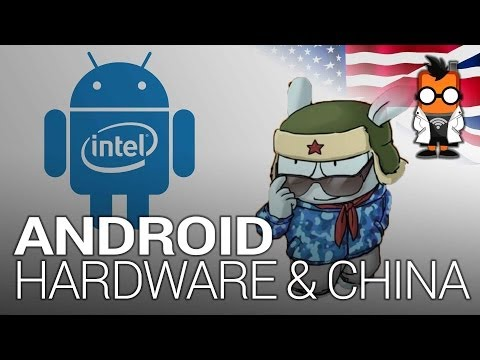Android, Its Hardware & What's Going on in China