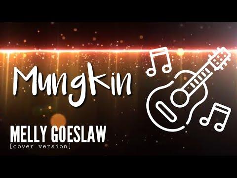 mungkin---melly-goeslaw-(cover-version)---chord-lirik-lagu