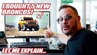 I BOUGHT 5 NEW 2021 FORD BRONCOS!! Let Me Explain Why...