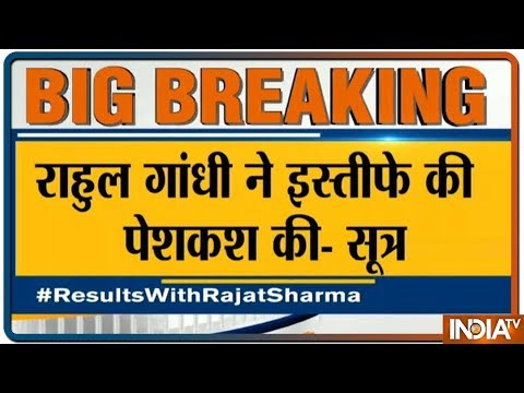 Lok Sabha Election Results 2019   Rahul Offers Resignation From Party Presidency