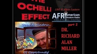 The Ochelli Effect 11-5-2015  Dr. Richard Alan Miller Part 2 X-FILES etc.