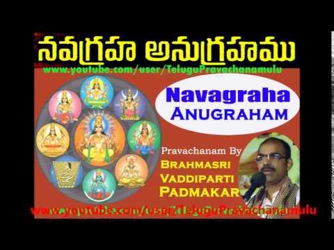 Navagraha Anugraham Pravachanam By Sri Vaddiparti Padmakar Gaaru