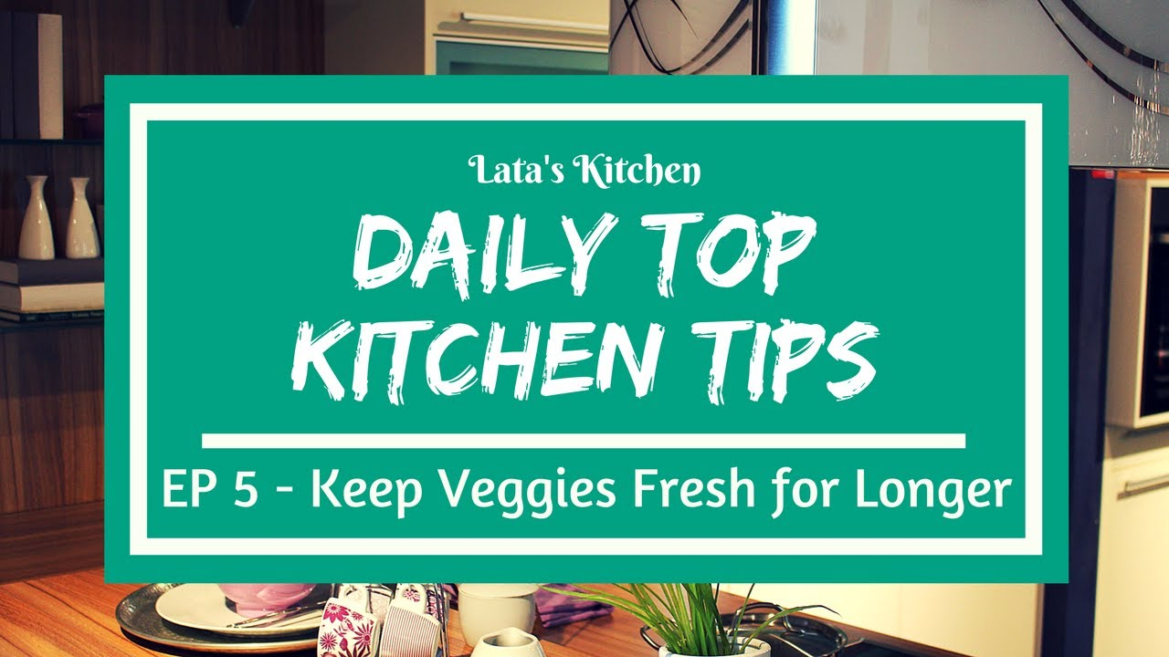 Daily Top Kitchen Tips - Episode 5 - How to Keep Vegetables Fresh ...