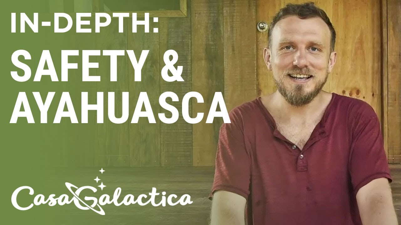 Ayahuasca Retreat Safety - How to be Sure Your Ayahuasca Retreat is Safe | Casa Galactica