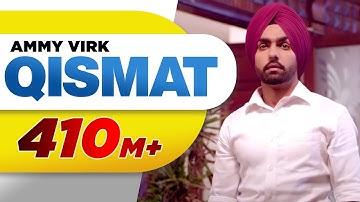 Qismat (Full Video)   Ammy Virk   Sargun Mehta   Jaani   B Praak   Arvindr Khaira   Punjabi Songs