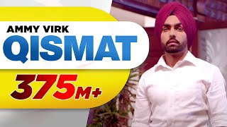 Qismat (Full Video) | Ammy Virk | Sargun Mehta | Jaani | B Praak | Arvindr Khaira | Punjabi Songs