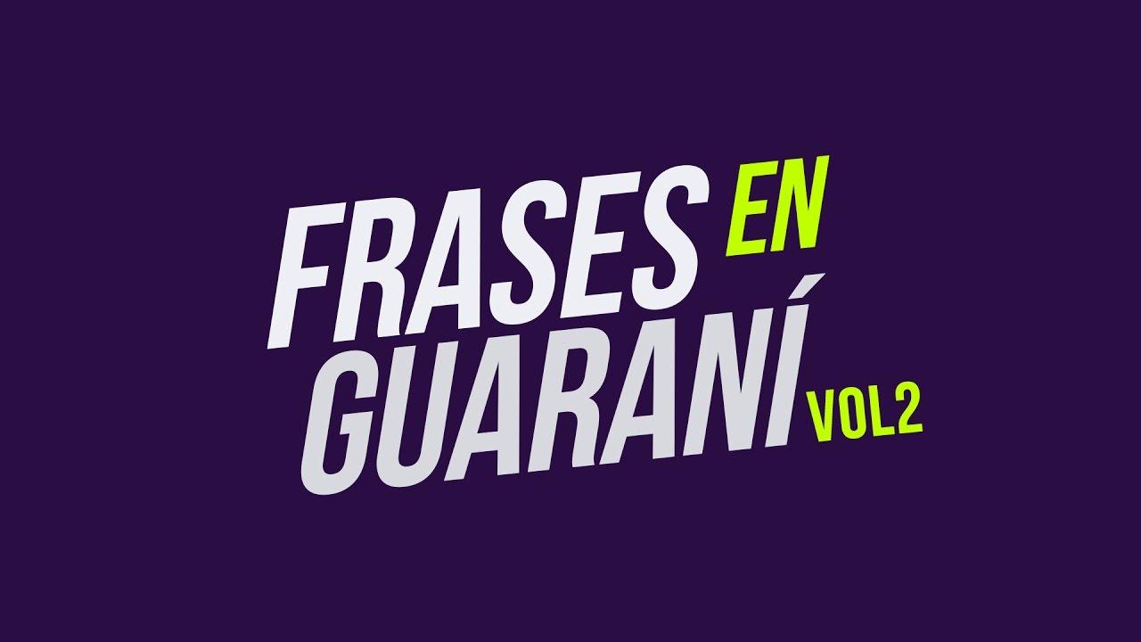 Segunda Parte De Frases Y Palabras Típicas Del Idioma Guaraní