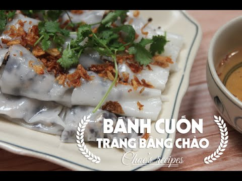Cách làm món bánh cuốn tráng bằng chảo cực ngon  -  Vietnamese Steamed Rice Rolls | Choe