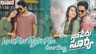 Lover Also Fighter Also Cover By Shanmukh Jaswanth, Deepthi Sunaina || Naa Peru Surya Naa Illu India thumbnail