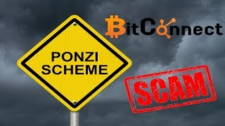 Why BitConnect is a Scam and Ponzi Scheme - Stay AWAY!!!